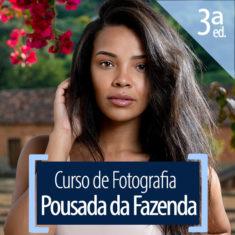 3º Curso de Fotografia na Pousada da Fazenda |Agosto de 2019.