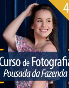 4º Curso de Fotografia na Pousada da Fazenda |abril de 2020.