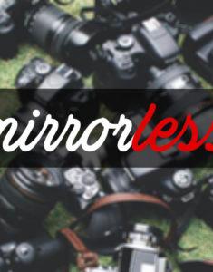 Mirrorless: Sony, Canon, Nikon, Fuji e outras.
